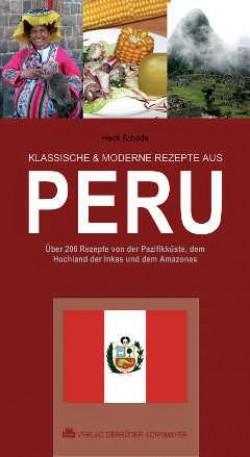 Kochbuch: Klassische & moderne Rezepte aus Peru