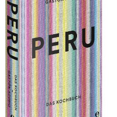 Die Fibel von Perus Starkoch Gastón Acurio auf deutsch