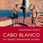 Cabo Blanco: Mit Ernest Hemingway in Peru