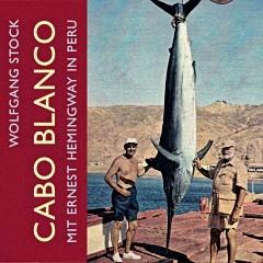 Cabo Blanco - Con Ernest Hemingway en Peru