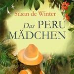 Das Perumädchen - Roman von Susan de Winter
