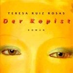Der Kopist - Roman von TERESA RUIZ ROSAS