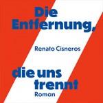 Die Entfernung, die uns trennt - Renato Cisneros